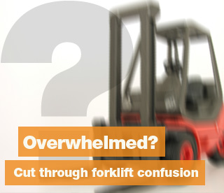 Overwhelmed? cut through forklift confusion